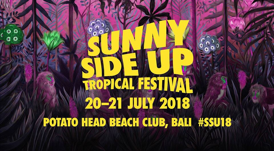 Sunny Side Up Tropical Festival 2018